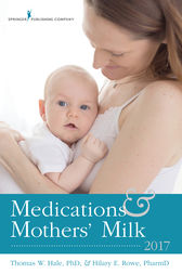 Medications and Mothers' Milk 2017 by Thomas W. Hale