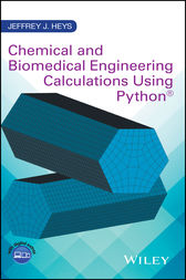 Chemical and Biomedical Engineering Calculations Using Python by Jeffrey J. Heys