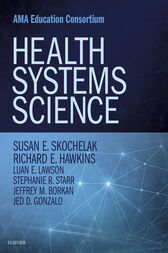 Health Systems Science E-Book by Susan E. Skochelak