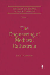 The Engineering of Medieval Cathedrals by Lynn T. Courtenay