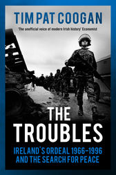 The Troubles by Tim Pat Coogan