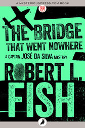 The Bridge That Went Nowhere by Robert L. Fish