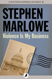 Violence Is My Business by Stephen Marlowe