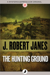 The Hunting Ground by J. Robert Janes