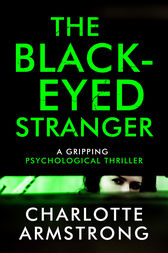 The Black-Eyed Stranger by Charlotte Armstrong