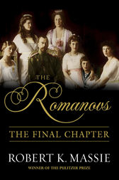 The Romanovs: The Final Chapter by Robert K. Massie