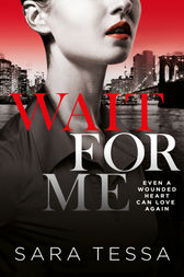 Wait for Me by Sara Tessa