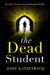 The Dead Student by John Katzenbach
