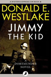 Jimmy the Kid by Donald E Westlake
