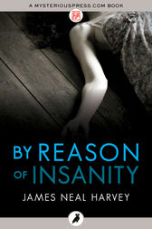 By Reason of Insanity by James Neal Harvey