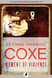 Moment of Violence by George Harmon Coxe