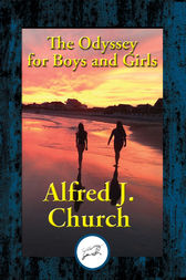 The Odyssey for Boys and Girls by Alfred J. Church