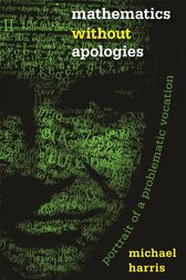 Mathematics without Apologies by Michael Harris