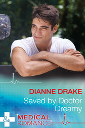 Saved By Doctor Dreamy (Mills & Boon Medical) by Dianne Drake