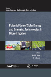 Potential Use of Solar Energy and Emerging Technologies in Micro Irrigation by Megh R. Goyal