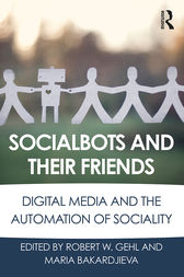 Socialbots and Their Friends by Robert W. Gehl