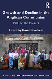 Growth and Decline in the Anglican Communion by David Goodhew