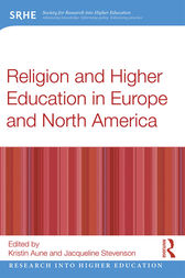Religion and Higher Education in Europe and North America by Kristin Aune