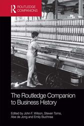 The Routledge Companion to Business History by John Wilson