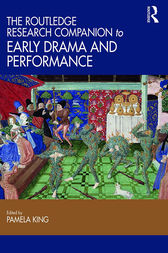 The Routledge Research Companion to Early Drama and Performance by Pamela King