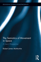 The Semiotics of Movement in Space by Robert James McMurtrie