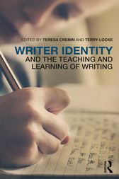 Writer Identity and the Teaching and Learning of Writing by Teresa Cremin
