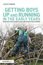 Getting Boys Up and Running in the Early Years by Julie Cigman