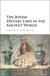 The Jewish Dietary Laws in the Ancient World by Jordan D. Rosenblum