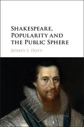 Shakespeare, Popularity and the Public Sphere by Jeffrey S. Doty