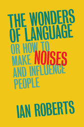 The Wonders of Language by Ian Roberts