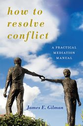 How to Resolve Conflict by James E. Gilman