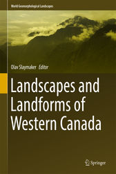 Landscapes and Landforms of Western Canada by Olav Slaymaker