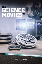 The Science of Movies by John Perritano