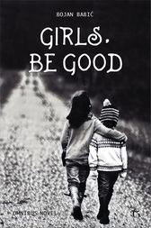 Girls, be Good by Bojan Babic