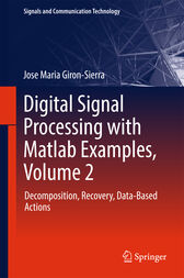 Digital Signal Processing with Matlab Examples, Volume 2 by Jose Maria Giron-Sierra