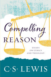 Compelling Reason by C. S. Lewis