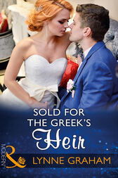Sold For The Greek's Heir (Mills & Boon Modern) (Brides for the Taking, Book 3) by Lynne Graham