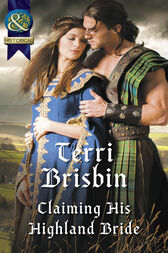 Claiming His Highland Bride (Mills & Boon Historical) (A Highland Feuding, Book 4) by Terri Brisbin