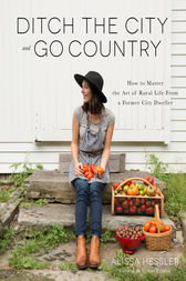 Ditch the City and Go Country by Alissa Hessler