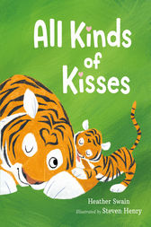 All Kinds of Kisses by Heather Swain