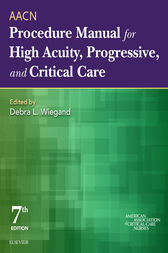 AACN Procedure Manual for High Acuity, Progressive, and Critical Care - E-Book by AACN;  Debra L. Wiegand