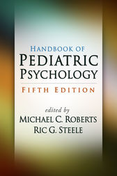 Handbook of Pediatric Psychology, Fifth Edition by Michael C. Roberts