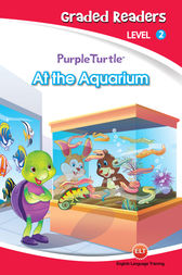 At the Aquarium (Purple Turtle, English Graded Readers, Level 2) by Vanessa Black