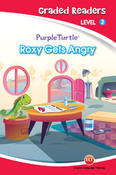 Roxy Gets Angry (Purple Turtle, English Graded Readers, Level 2) by Vanessa Black