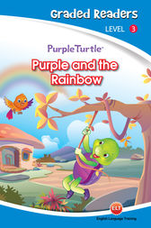 Purple and the Rainbow (Purple Turtle, English Graded Readers, Level 3) by Imogen Kingsley