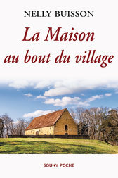 La Maison au bout du village by Nelly Buisson