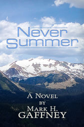 Never Summer by Mark Gaffney