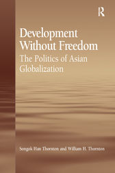 Development Without Freedom by Songok Han Thornton