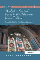 Shbahoth – Songs of Praise in the Babylonian Jewish Tradition by Sara Manasseh