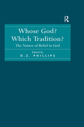 Whose God? Which Tradition? by D.Z. Phillips